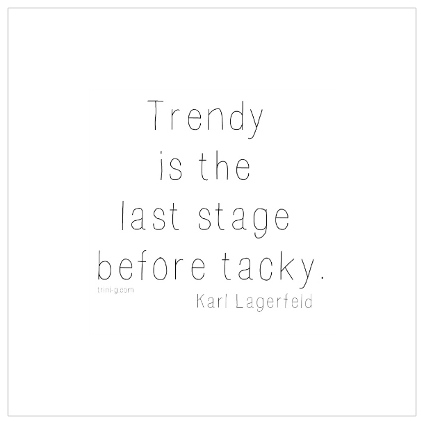 Karl Lagerfeld Quote Fashion Blogger Trini